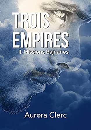 Missions Bajnanes (Trois Empires t. 2) eBook: Clerc, Aurora: Amazon.fr