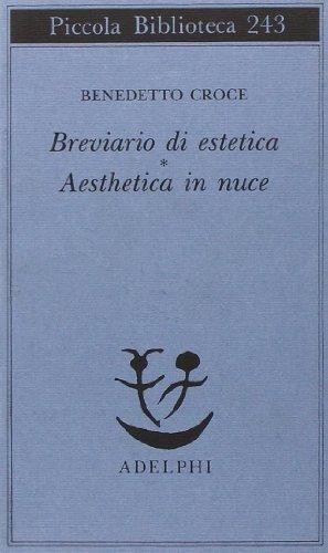 Breviario di estetica e Aesthetica in nuce