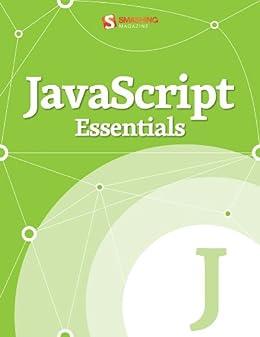 JavaScript Essentials (Smashing eBook Series 13) (English Edition) di [Magazine, Smashing]