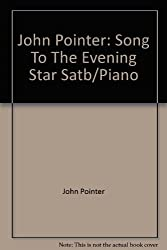 John Pointer: Song To The Evening Star Satb/Piano