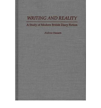 By Andrew Hassam ( Author ) [ Writing and Reality: A Study of Modern British Diary Fiction Bibliographies and Indexes in Gerontology By Nov-1992 Hardcover