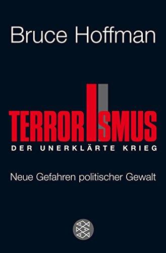 Terrorismus - Der unerklärte Krieg: Neue Gefahren politischer Gewalt
