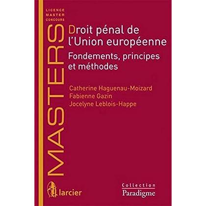 Les fondements du droit pénal de l'Union européenne