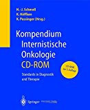 Kompendium internistische Onkologie, 1 CD-ROM Standards in Diagnostik und Therapie. Für Windows 95 OSR 2.0/98 SE/ Millennium/NT 4.0 mit Service Pack 5/2000/XP oder Mac OS-Software Version 8.6/9.0./X