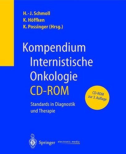 Kompendium internistische Onkologie, 1 CD-ROMStandards in Diagnostik und Therapie. Für Windows 95 OSR 2.0/98 SE/ Millennium/NT 4.0 mit Service Pack 5/2000/XP oder Mac OS-Software Version 8.6/9.0./X -