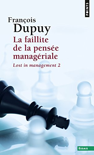 La Faillite de la pensée managériale. Lost in management, vol. 2