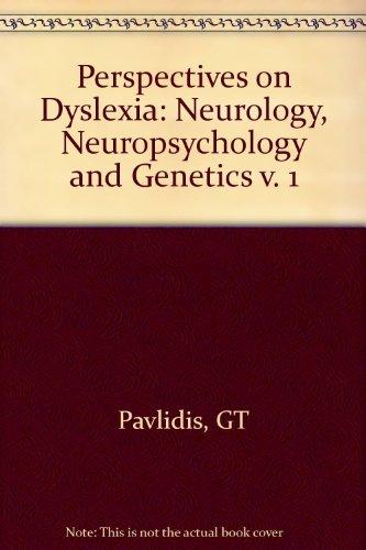 001: Perspectives on Dyslexia: Neurology, Neuropsychology and Genetics v. 1