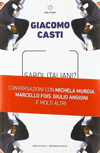 Sardi, italiani? Europei. Tredici conversazioni sulla Sardegna e le sue identità