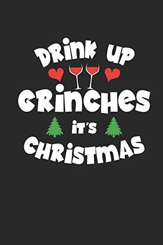 Kostüm Weihnachten Grinch - DRINK UP GRINCHES IT'S CHRISTMAS: Notizbuch Weihnachten Notebook XMAS Christmas Journal 6x9 lined