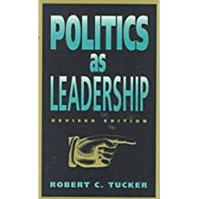 Politics as Leadership (Paul Anthony Brick Lectures)