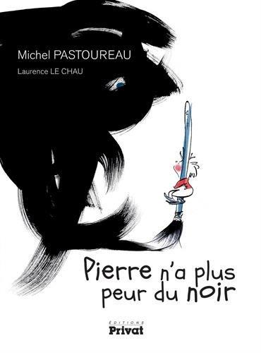 Pierre n'a plus peur du noir par Michel Pastoureau