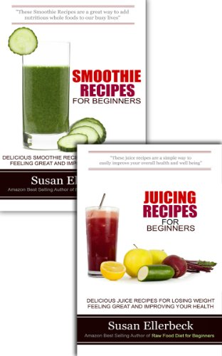 Smoothie Recipes Bundle: Smoothie Recipes for Beginners / Juicing Recipes for Beginners (English Edition)