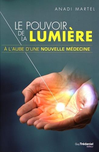 Le pouvoir de la lumière : A l'aube d'une nouvelle médecine