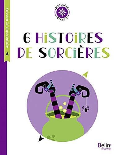 6 histoires de sorcières : Cycle 3