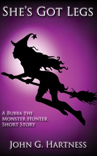 She's Got Legs - A Bubba the Monster Hunter Short Story (English Edition) (Shes Legs Got)