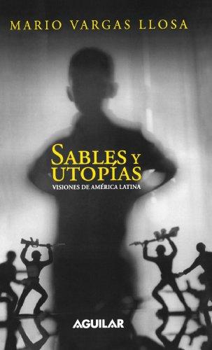 Sables y Utopias. Visiones de America Latina