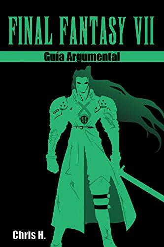 Final Fantasy VII - Guía Argumental por Chris Herraiz