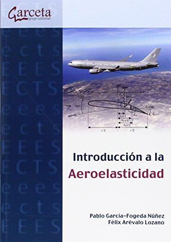 Introducción a la aeroelasticidad. (Texto (garceta)) por Pablo Garcia-Fogeda Nuñez