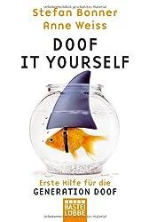 Doof it yourself: Erste Hilfe für die Generation Doof (Sachbuch. Bastei Lübbe Taschenbücher)