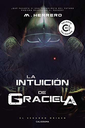 La Intuición de Graciela: El Segundo Origen por M. Herrero