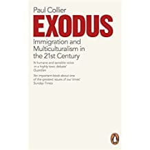 Exodus: Immigration and Multiculturalism in the 21st Century by PAUL COLLIER(1905-07-06)