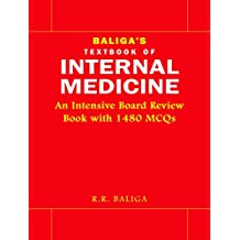 Baliga's Text Book of Internal Medicine: An Intensive Board Review Book with 1480 Multiple Choice Questions (English Edition)