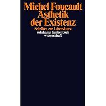 Ästhetik der Existenz: Schriften zur Lebenskunst (suhrkamp taschenbuch wissenschaft)