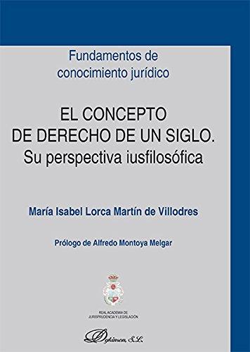 El concepto de derecho de un siglo : su perspectiva iusfilosófica