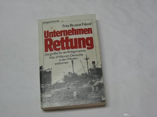 Unternehmen Rettung. Die größte Tat der Kriegsmarine. (Naval Dirk)