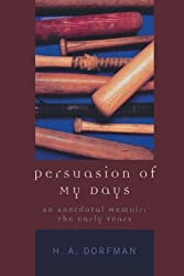 Persuasion of My Days: An Anecdotal Memoir: The Early Years