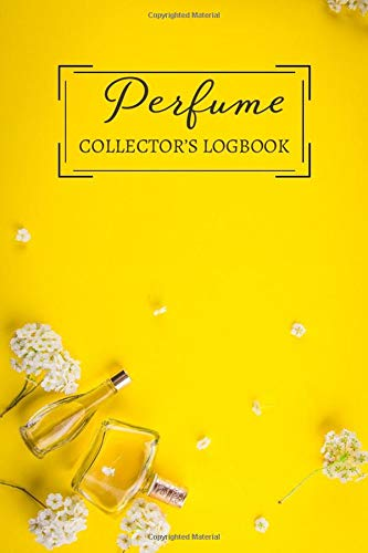 Perfume Collector's Logbook: Fragrance Review Workbook, Concentrated Perfume Oils, Fragrant Aromatherapy, Signature Scents, Cologne, Black Currant, ... (Perfumes and Fragrance Oils, Band 27) -