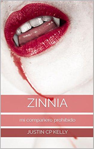 Zinnia: mi compañero prohibido (La verdadera Serie mate nº 2) por Justin CP Kelly