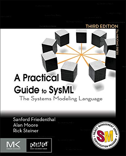 A Practical Guide to Sysml: The Systems Modeling Language (The MK/OMG Press) por Sanford Friedenthal
