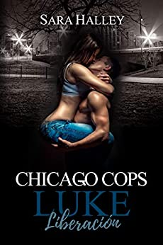 Luke. Liberación - Chicago Cops 02, Sara Halley (Rom) 415-QbokJRL._SY346_