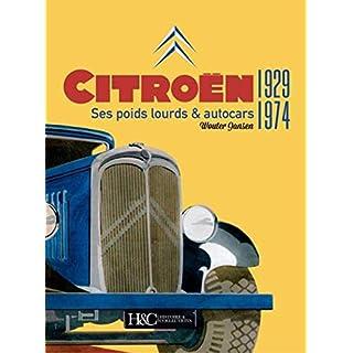 Citroen: Ses Camions Et Ses Cars 1929-1974