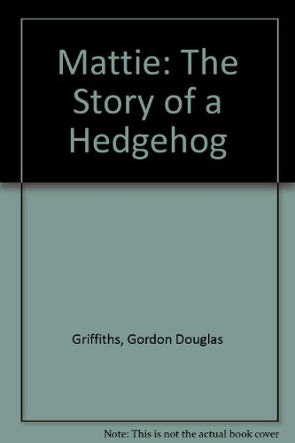Mattie : the story of a hedgehog