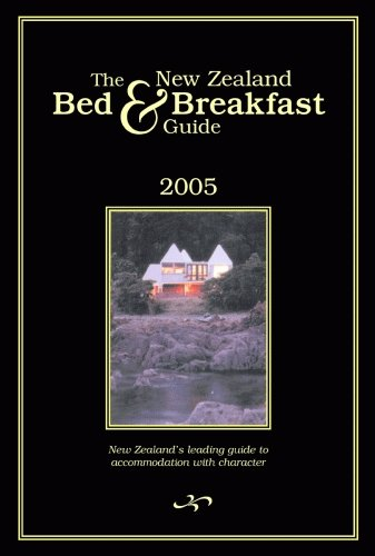 the-new-zealand-bed-and-breakfast-guide-2005-new-zealands-leading-guide-to-accommodation-with-charac