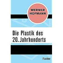 Die Plastik des 20. Jahrhunderts (German Edition)