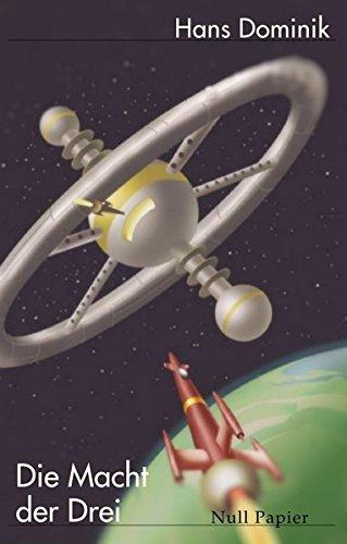 Die Macht der Drei: Kommentierte und illustrierte Originalfassung (Science Fiction & Fantasy bei Null Papier)