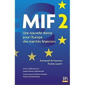 MIF 2 - Une nouvelle donne pour l'Europe des marchés financiers