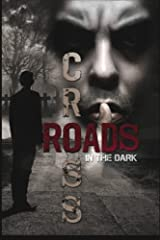 Crossroads in the Dark: Anthology of Morality Paperback