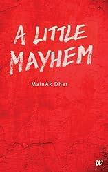 A LITTLE MAYHEM