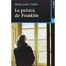 La peluca de Franklin (Cuadrante Nueve) de María José Codes Ortega (2 oct 2014) Tapa blanda