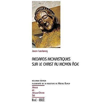 Regards monastiques sur le Christ au Moyen-Âge (Jésus et Jésus-Christ t. 56)