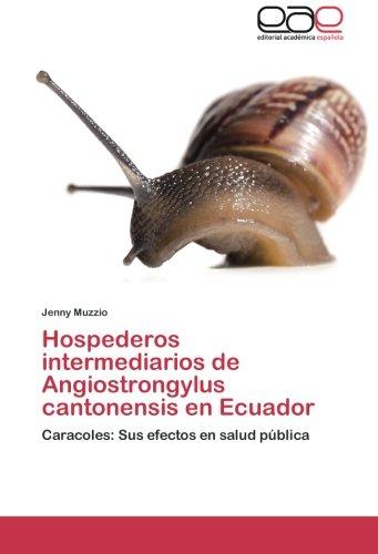 Hospederos intermediarios de Angiostrongylus cantonensis en Ecuador: Caracoles: Sus efectos en salud pública