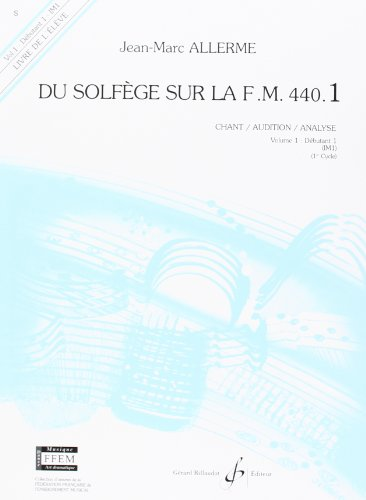 Du Solfege Sur la F.M. 440.1 - Chant/Audition/Analyse - Eleve