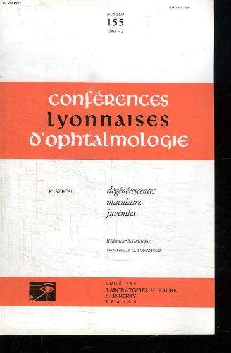 CONFERENCES LYONNAISE D OPHTALMOLOGIE N° 155 FEVRIER 1983. DEGENERESCENCES MACULAIRE JUVENILES.
