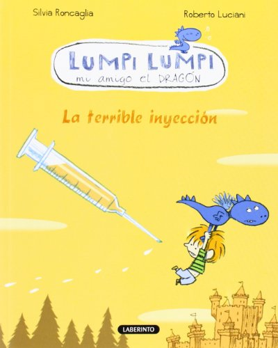 Lumpi Lumpi. La terrible inyección: 3 (Lumpi Lumpi mi amigo el dragón) por Silvia Roncaglia