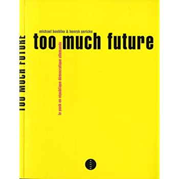 Too much future - Le Punk en République Démocratique Allemande