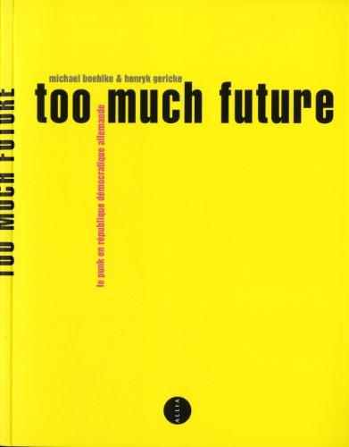Too much future - Le Punk en République...